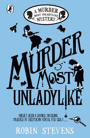 Murder Most Unladylike, Robin Stevens